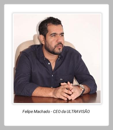Felipe Machado - CEO da ULTRAVISÃO